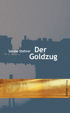 Der Goldzug von Stehrer,  Sabine