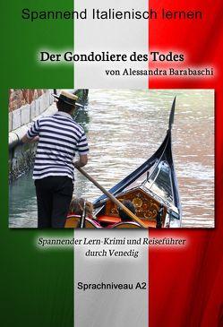 Der Gondoliere des Todes – Sprachkurs Italienisch-Deutsch A2 von Barabaschi,  Alessandra