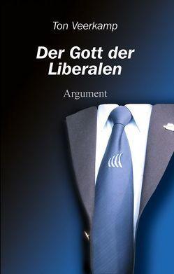 Der Gott der Liberalen von Veerkamp,  Ton