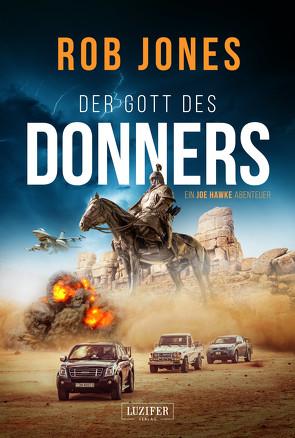 DER GOTT DES DONNERS (Joe Hawke 2) von Jones,  Rob, Seither,  Madeleine