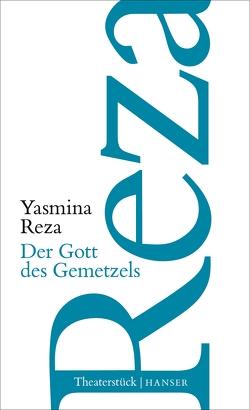 Der Gott des Gemetzels von Heibert,  Frank, Reza,  Yasmina, Schmidt-Henkel,  Hinrich