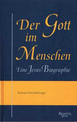 Der Gott im Menschen von Dietzfelbinger,  Konrad