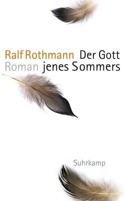 Der Gott jenes Sommers von Rothmann,  Ralf