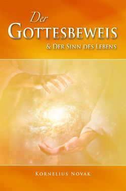 Der Gottesbeweis & der Sinn des Lebens von Novak,  Kornelius