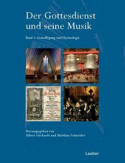 Der Gottesdienst und seine Musik von Gerhards,  Albert, Schneider,  Matthias