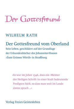 Der Gottesfreund vom Oberland von Ewertowski,  Jörg, Rath,  Wilhelm