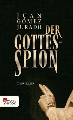 Der Gottesspion von Gómez-Jurado,  Juan, Ruby,  Luis