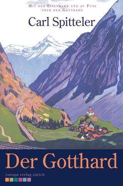 Der Gotthard von Lüönd,  Karl, Spitteler,  Carl