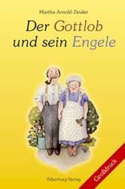 Der Gottlob und sein Engele von Arnold-Zinsler,  Martha