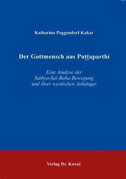 Der Gottmensch aus Puttaparthi von Poggendorf-Kakar,  Katharina