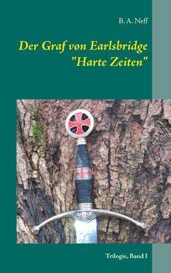 Der Graf von Earlsbridge, Trilogie, Band I von Neff,  B. A.