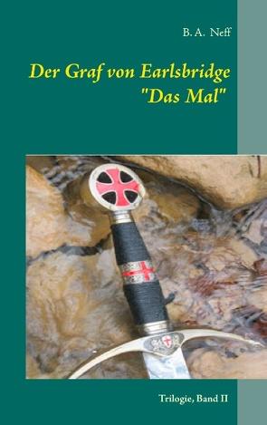 Der Graf von Earlsbridge, Trilogie, Band II von Neff,  B. A.