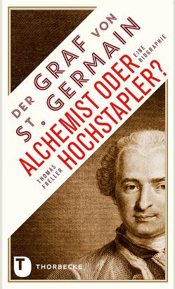 Der Graf von Saint Germain – Alchemist oder Hochstapler? von Freller,  Thomas