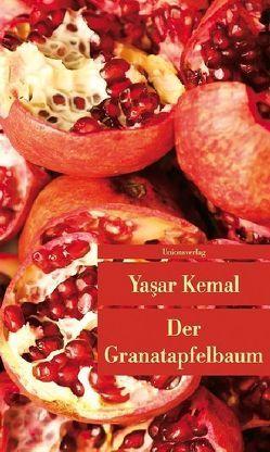 Der Granatapfelbaum von Cornelius Bischoff, Yaşar Kemal