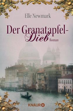 Der Granatapfeldieb von Dufner,  Karin, Newmark,  Elle