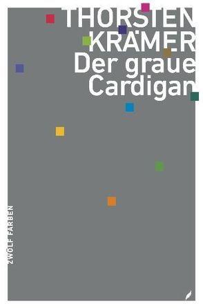 Der graue Cardigan von Krämer,  Thorsten