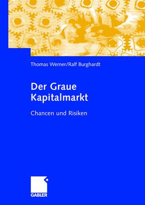 Der Graue Kapitalmarkt von Burghardt,  Ralf, Werner,  Thomas