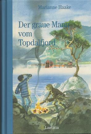 Der graue Mann vom Topdalfjord von Eisenburger,  Doris, Haake,  Marianne