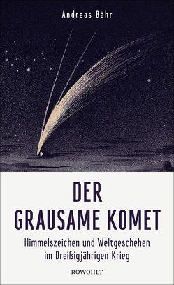 Der grausame Komet von Bähr,  Andreas