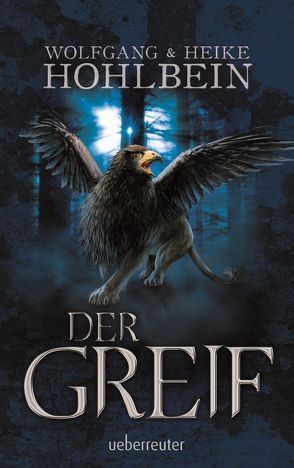 Der Greif von Hohlbein,  Wolfgang u. Heike