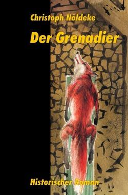 Der Grenadier von Nöldeke,  Christoph