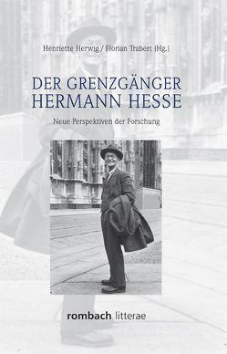 Der Grenzgänger Hermann Hesse von Herwig,  Henriette, Trabert,  Florian