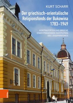 Der griechisch-orientalische Religionsfonds der Bukowina 1783-1949 von Scharr,  Kurt