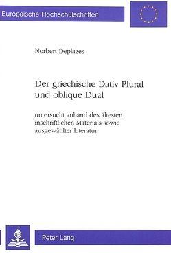 Der griechische Dativ Plural und oblique Dual von Deplazes,  Norbert