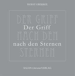 Der Griff nach den Sternen von Oberbeil,  Horst