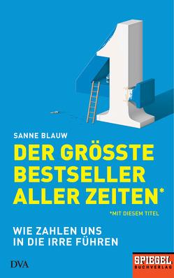Der größte Bestseller aller Zeiten (mit diesem Titel) von Blauw,  Sanne, Erdmann,  Birgit, Wilhelm,  Ira