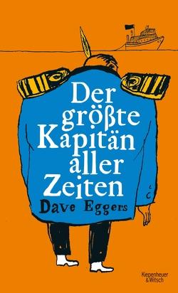 Der größte Kapitän aller Zeiten von Eggers,  Dave, Timmermann,  Klaus, Wasel,  Ulrike