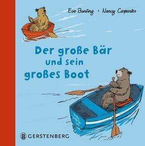 Der große Bär und sein großes Boot von Bunting,  Eve, Carpenter,  Nancy, Günther,  Ulli und Herbert
