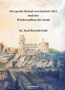 Der große Brand von Lüchow 1811 und der Wiederaufbau der Stadt von Kowalewski,  Karl