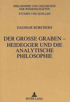 Der große Graben – Heidegger und die Analytische Philosophie von Borchers,  Dagmar