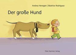 Der große Hund von Hensgen,  Andrea, Rodriguez,  Béatrice