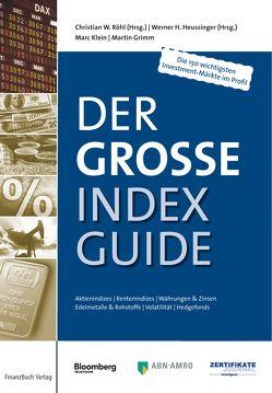 Der große Index-Guide von Grimm,  Martin, Heussinger (Hrsg.),  Werner H., Klein,  Marc, Röhl (Hrsg.),  Christian W.