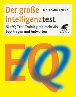 Der große Intelligenztest von Reichel,  Wolfgang