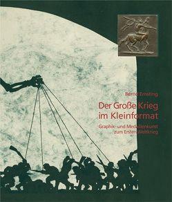 Der Große Krieg im Kleinformat von Ernsting,  Bernd