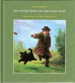 Der große Mann und der kleine Hund Autor: Horst Rieboldt Illustrationen: Bernd Wiedemann von Rieboldt,  Horst