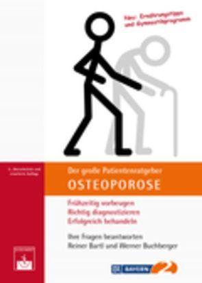 Der große Patientenratgeber Osteoporose von Bartl,  Reiner, Buchberger