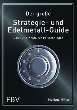 Der große Strategie- und Edelmetall-Guide von Miller,  Markus