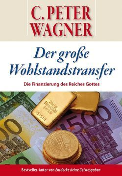 Der große Wohlstandstransfer von Wagner,  C Peter