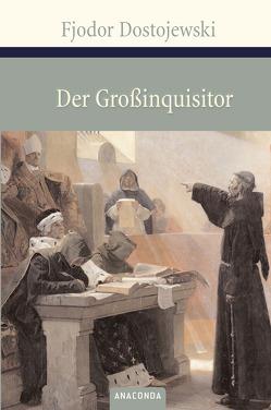 Der Großinquisitor von Dostojewski,  Fjodor