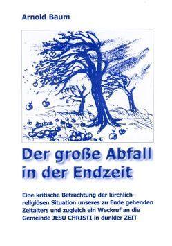 Der grosse Abfall in der Endzeit von Baum,  Arnold