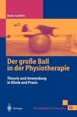 Der große Ball in der Physiotherapie von Carrière,  Beate, Hofheinz-Eckert,  K., Janda,  V., Tanzberger,  R.
