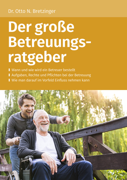 Der große Betreuungsratgeber von Bretzinger,  Otto N.
