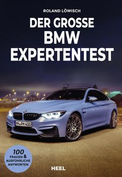 Der große BMW Expertentest von Löwisch,  Roland