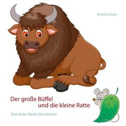 Der große Büffel und die kleine Ratte von Gross,  Verena