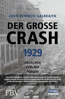 Der große Crash 1929 von Galbraith,  John Kenneth, Otte,  Prof. Dr. Max