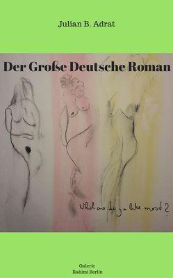 Der Große Deutsche Roman von Julian,  Adrat